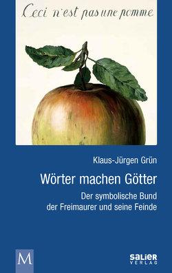 Wörter machen Götter von Grün,  Klaus-Jürgen