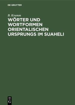 Wörter und Wortformen Orientalischen Ursprungs im Suaheli von Krumm,  B.