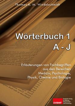 Wörterbuch 1: A – J von Windelschmidt,  Thomas A. M.