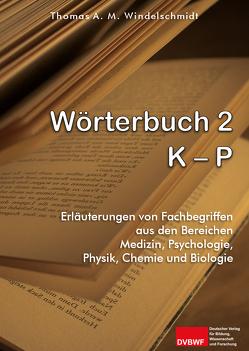 Wörterbuch 2: K – P von Windelschmidt,  Thomas A. M.