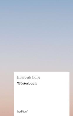 Wörterbuch von Lohe,  Elisabeth