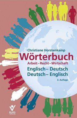 Wörterbuch Arbeit-Recht-Wirtschaft Englisch-Deutsch / Deutsch-Englisch eBook im ePUB-Format von Horstenkamp,  C.