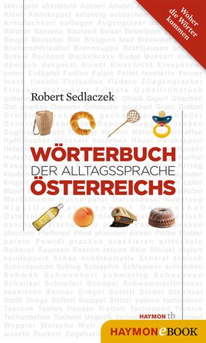 Wörterbuch der Alltagssprache Österreichs von Sedlaczek,  Robert