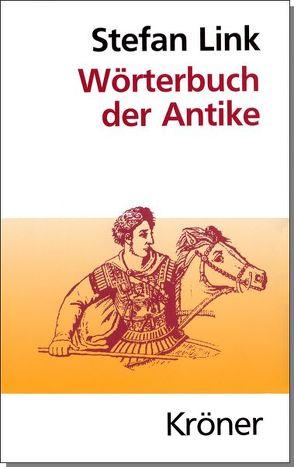 Wörterbuch der Antike von Lamer,  Hans, Link,  Stefan
