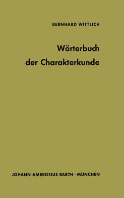 Wörterbuch der Charakterkunde von Wittlich,  B.