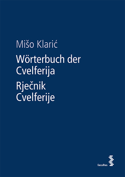 Wörterbuch der Cvelferija / Rječnik Cvelferije von Klaric`,  Miso