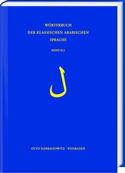 Wörterbuch der klassischen arabischen Sprache. Arabisch – Deutsch – Englisch / Lãm von Ullmann,  Manfred