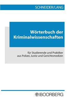Wörterbuch der Kriminalwissenschaften von Anschütz,  Uwe, Lang,  Gerd, Schneider,  Andreas