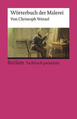 Wörterbuch der Malerei von Wetzel,  Christoph