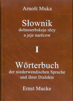 Wörterbuch der niedersorbischen Sprache und ihrer Dialekte/Słownik dolnoserbskeje rěcy a jeje narěcow i-III von Mucke,  Ernst