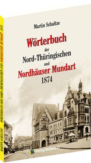 Wörterbuch der Nord-Thüringischen und Nordhäuser Mundart 1874 von Schultze,  Martin