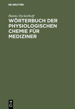 Wörterbuch der physiologischen Chemie von Dyckerhoff,  Hanns