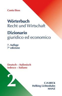 Wörterbuch Recht und Wirtschaft Band 2: Deutsch – Italienisch von Boss,  Hans, Conte,  Giuseppe, Finazzi Agro,  Eleonora, Linhart,  Karin, Morosini,  Federica
