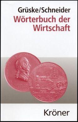 Wörterbuch der Wirtschaft von Grüske,  Karl D, Schneider,  Friedrich