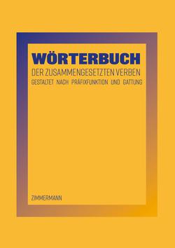 Wörterbuch der zusammengesetzten Verben von Beat,  Zimmermann