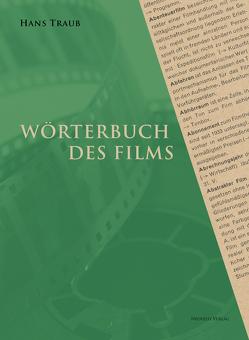 Wörterbuch des Films von Aurich,  Rolf, Deutsche Kinemathek – Museum für Film und Fernsehen, Rother,  Rainer, Traub,  Hans