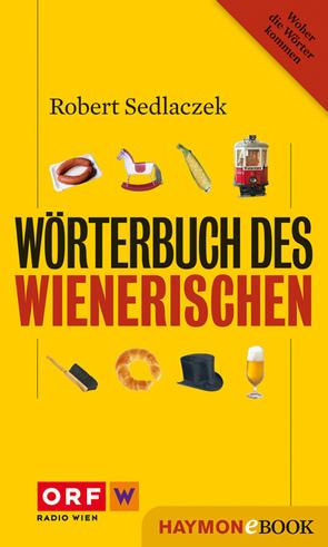 Wörterbuch des Wienerischen von Sedlaczek,  Robert
