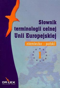 Wörterbuch für Zollterminologie. Deutsch-Polnisch von Kapusta,  Piotr
