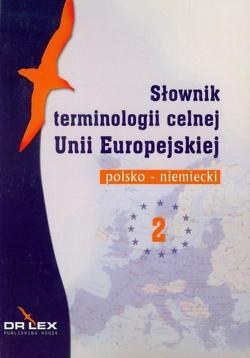 Wörterbuch für Zollterminologie. Polnisch-Deutsch von Kapusta,  Piotr