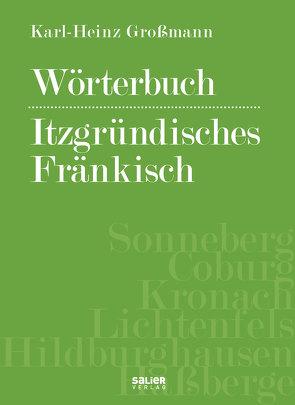 Wörterbuch itzgründisches Fränkisch von Großmann,  Karl-Heinz