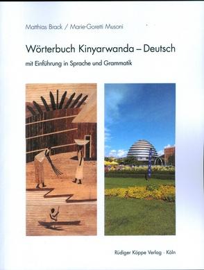 Wörterbuch Kinyarwanda–Deutsch von Brack,  Matthias, Heine,  Bernd, Möhlig,  Wilhelm J.G., Musoni,  Marie-Goretti