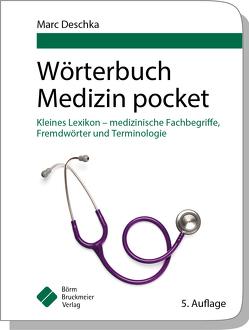 Wörterbuch Medizin pocket : Kleines Lexikon – medizinische Fachbegriffe , Fremdwörter und Terminologie von Deschka,  Marc