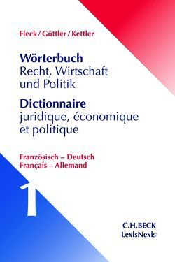 Wörterbuch Recht, Wirtschaft, Politik von Fleck,  Klaus E W, Güttler,  Wolfgang, Kettler,  Stefan Hans