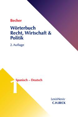 Wörterbuch Recht, Wirtschaft, Politik von Becher,  Herbert Jaime, Schlüter-Ellner,  Corinna