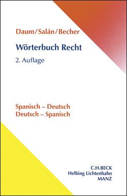 Wörterbuch Recht – Spanisch – Deutsch / Deutsch – Spanisch von Becher,  Herbert J., Daum,  Ulrich, Salán Garcia,  María Engracia