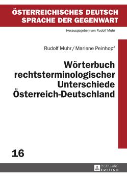 Wörterbuch rechtsterminologischer Unterschiede Österreich–Deutschland von Muhr,  Rudolf, Peinhopf,  Marlene