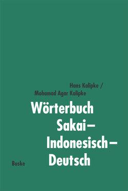 Wörterbuch Sakai-Indonesisch-Deutsch von Kalipke,  Hans, Kalipke,  Mohamad A