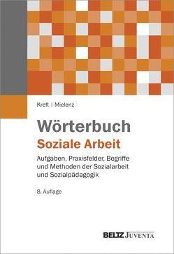 Wörterbuch Soziale Arbeit von Kreft,  Dieter, Mielenz,  Ingrid