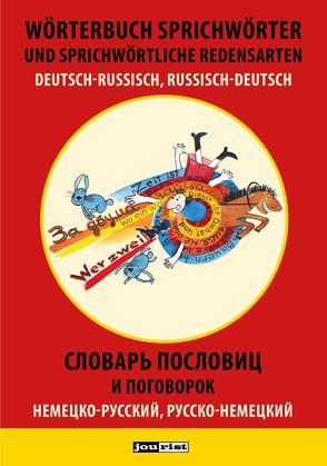 Wörterbuch Sprichwörter und sprichwörtliche Redensarten Deutsch-Russisch, Russisch-Deutsch von Zwilling,  M J