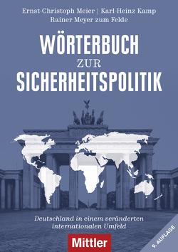 Wörterbuch zur Sicherheitspolitik von Felde,  Rainer Meyer zum, Kamp,  Karl-Heinz, Meier,  Ernst-Christoph