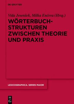Wörterbuchstrukturen zwischen Theorie und Praxis von Enčeva,  Milka, Jesensek,  Vida