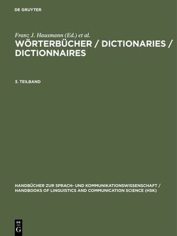Wörterbücher / Dictionaries / Dictionnaires / Wörterbücher / Dictionaries / Dictionnaires. 3. Teilband von Gouws,  Rufus, Hausmann,  Franz J., Heid,  Ulrich, Reichmann,  Oskar, Schweickard,  Wolfgang, Wiegand,  Herbert E, Wiegand,  Herbert Ernst, Zgusta,  Ladislav