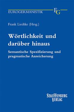 Wörtlichkeit und darüber hinaus von Liedtke,  Frank