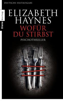 Wofür du stirbst von Haynes,  Elizabeth, Winkler,  Christiane