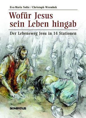 Wofür Jesus sein Leben hingab von Nolte,  Eva M, Wrembek,  Christoph
