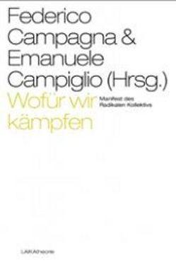Wofür wir kämpfen – Manifest des Radikalen Kollektivs von Campagna,  Federico, Campiglio,  Emanuele