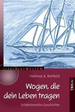 Wogen, die dein Leben tragen von Rehfeld,  Helmut A.