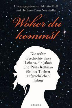Woher du kommst von Moll,  Martin, Neusiedler,  Herbert-Ernst