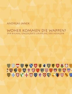 Woher kommen die Wappen? von Janek,  Andreas