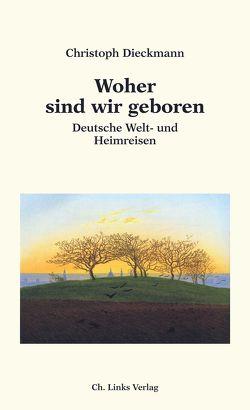 Woher sind wir geboren von Dieckmann,  Christoph