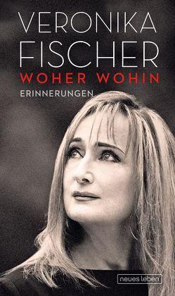 WOHER WOHIN von Fischer,  Veronika