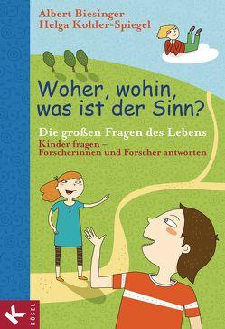 Woher, wohin, was ist der Sinn? von Biesinger,  Albert, Kohler-Spiegel,  Helga