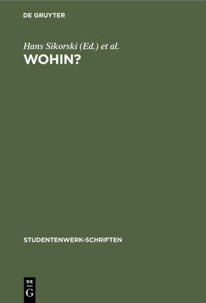 Wohin? von Deutschen Studentenwerk e. V., Sikorski,  Hans
