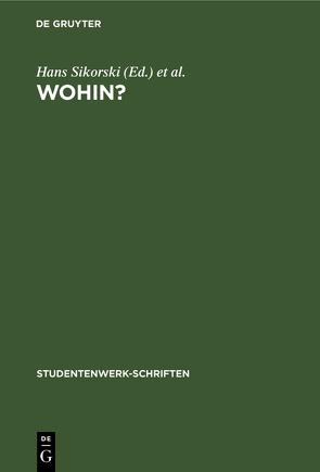 Wohin? von Deutsches Studentenwerk, Sikorski,  Hans