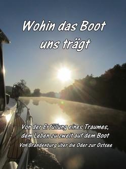 Wohin das Boot uns trägt von Bruder,  Dunja, Havemann,  Stephan