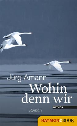 Wohin denn wir von Amann,  Jürg